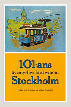 101:ans äventyrliga färd genom Stockholm